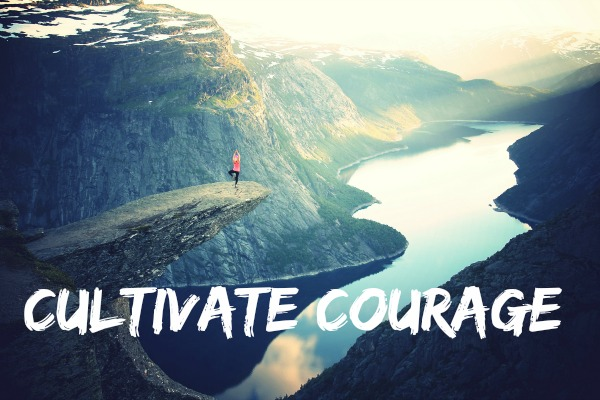 Cultivate Courage
